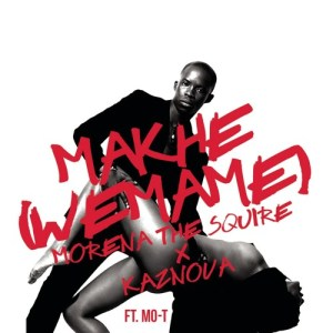 Morena The Squire - Makhe (We Mame) [feat. Kaznova & Mo-t]