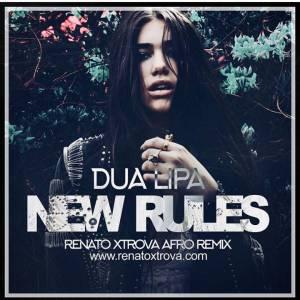 Dua Lipa - New Rules (Renato Xtrova Afro Remix 2018)