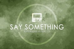 HyperSOUL-X, LJ - Say Something (Main HT)