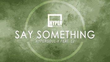 HyperSOUL-X, LJ - Say Something (Main HT)