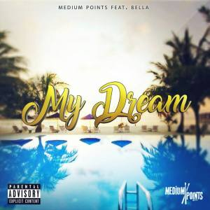 Medium Points - My Dreams (feat. Bella)