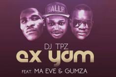 Dj Tpz feat. Ma Eve & Gumza - Ex yam