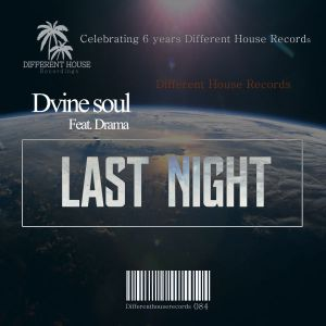 Dvine Soul, Drama - Last Night (Original)
