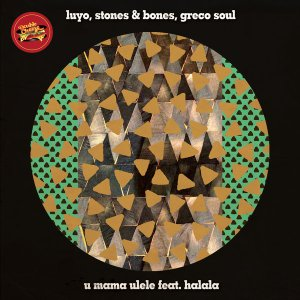 Luyo, Stone & Bones, Greco Soul Feat. Halala - Umama Ulele