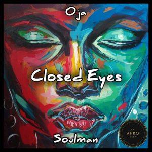 Oja Soulman - Closed Eyes EP