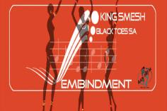 King Smesh & Black Toes SA - Embindment (Original Mix)