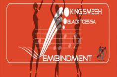 King Smesh & Black Toes SA - Embindment (Original Mix)