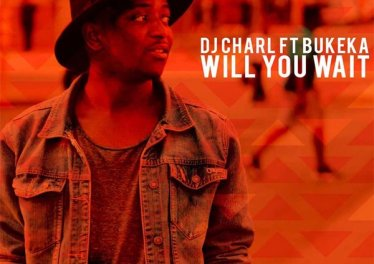 DJ Charl, Bukeka - Will You Wait (Original Mix)