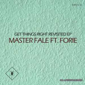 Master Fale, Forie - Get Things Right