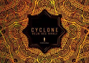 Veja Vee Khali - Cyclone