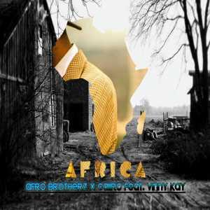 Afro Brotherz & Caiiro feat. Vinny Kay - Africa (Original Mix)