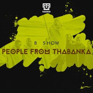 B Show - People from Thabanka (Original Mix)
