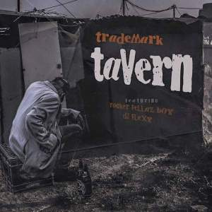 Trademark - Tavern ft. Rocker Fellaz Boy & DJ Flexy