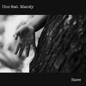 Uno ft. Mandy - Nawe EP