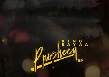 King Bayaa - Prophecy EP
