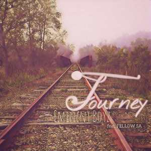 Eminent Boyz feat. Fellow SA - Journey. latest house music, deep house tracks, house music download, club music, afro house music, afro deep house, tribal house music, best house music