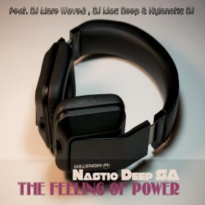 Nastic Deep SA feat. DJ More Wave2, DJ Mac Deep & Nylonotic DJ - The Feeling of Power. new house music 2018, best house music 2018, latest house music tracks, latest house music
