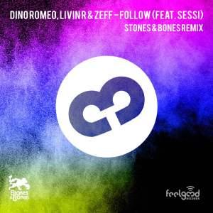Dino Romeo, Livin R, Zeff - Follow (Stones & Bones Remix)