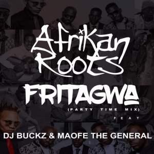 Afrikan Roots, DJ Buckz, Maofe The General - FriTagwa. latest house music, latest sa house music,  latest south african house, new house music 2018, best house music 2018, latest house music tracks