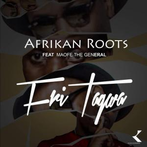 Afrikan Roots feat. Maofe The General - FriTagwa. Download latest south african house music