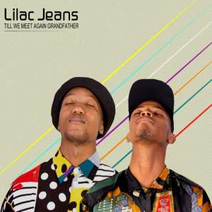 Lilac Jeans - Till We meet Again Grandfather (Original Mix)