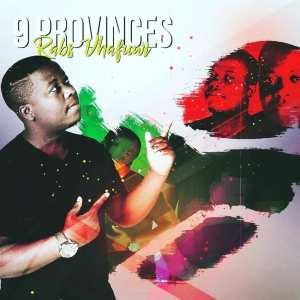 Rabs Vhafuwi - 9 Provinces Album, new house music 2018, best house music 2018, latest house music tracks, dance music, latest sa house music, new music releases, web music player