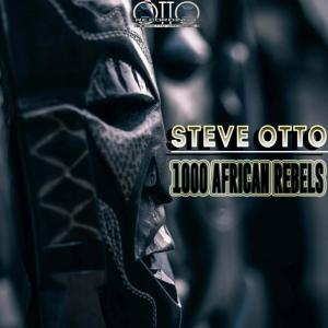 Steve Otto - 1000 African Rebels. afro house music, tribal house music, latest house music, deep house tracks