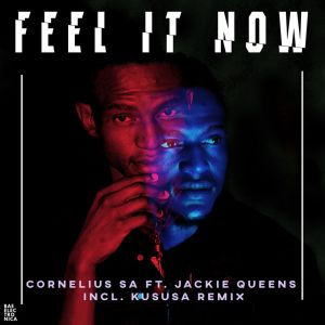 Cornelius SA feat. Jackie Queens - Feel It Now (Original Mix). latest house music tracks, web music player, dance music, latest sa house music, new music releases, best house music, afromix, deep house jazz