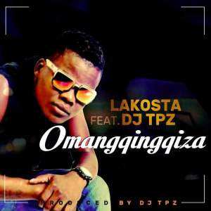 Lakosta - Omangqingqiza (feat. DJ Tpz). Gqom 2018, mp3 download gqom music south africa gqom songs 2018