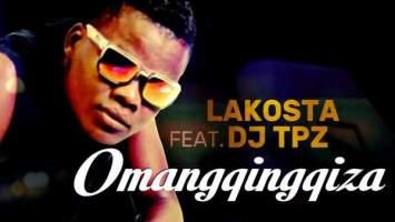 Lakosta - Omangqingqiza (feat. DJ Tpz)