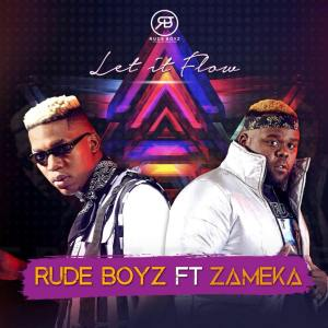 RudeBoyz - Let It Flow (feat. Zameka). Download mp3 afro house 2018, south africa house music 2018