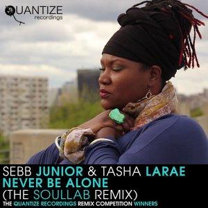 Sebb Junior & Tasha LaRae - Never Be Alone (The SoulLab Remixes). latest house music, deep house tracks, house music download, soulful house, afro house music, afro deep house