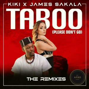Kiki & James Sakala - Taboo (Please Don't Go) (Phats De Juvenile Remix)