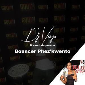 Dj Verge feat. Zandi Da Person - Bounce Phez'kwayo