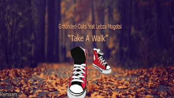 Grounded Oaks feat. Lebza Mogotsi - Take a Walk