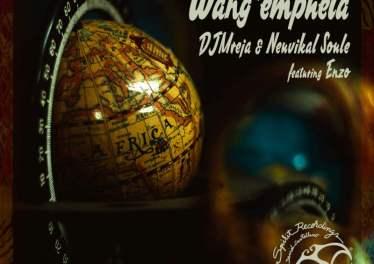 DJMreja & Neuvikal Soule feat. Enzo - Wang´Emphela (Vocal Mix)