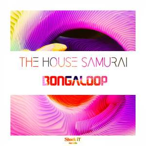The House Samurai - Bongaloop. Download tribal house music, afro house 2018, new afro house music