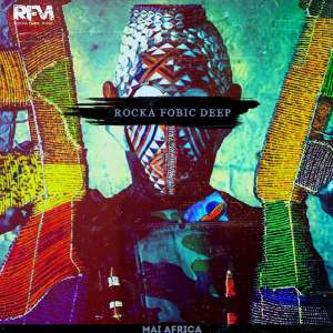 Rocka Fobic Deep - Mai Africa. african house music, soulful house, deep tech house