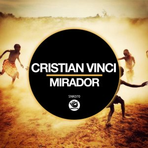 Cristian Vinci - Mirador. club music, afro house music, new house music 2018, afro deep house, tribal house music, african house music, soulful house, deep tech house, afro tech house