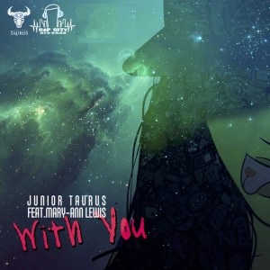 Junior Taurus - With You (feat. Mary Ann Lewis)