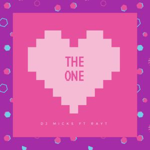 DJ Micks - The One (feat. RayT). Download mp3 south african music, afro house music 2018 mp3 download free