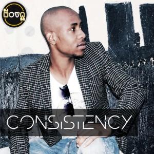 DJ Nova SA - Consistency EP. ew house music 2018, best house music 2018, latest house music tracks, dance music, latest sa house music