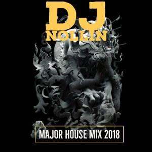 Dj Nollin - Major House Mix 2018