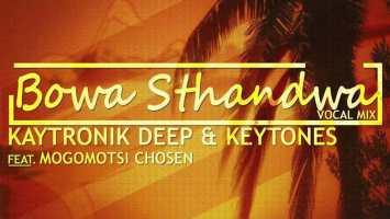 Kaytronik Deep & Keytone feat. Mogomotsi Chosen - Bowa Sthandwa (Vocal Mix)