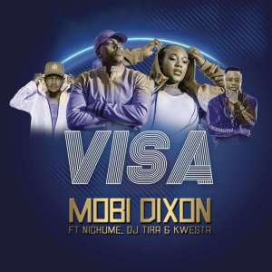 Mobi Dixon feat. Nichuma, DJ Tira & Kwesta - Visa. afro house music, mp3 download gqom music, gqom music 2018, new gqom songs, south africa gqom music.