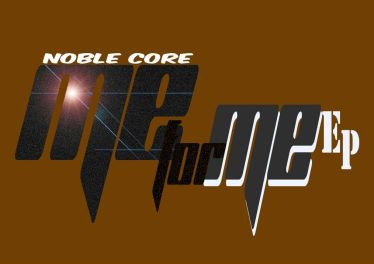 Nobel Core - Me For Me EP