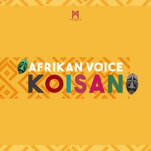 Afrikan Voice - Koisan. afro beat, musica house, afro house 2018, new afro house song, mp3 download afro house music