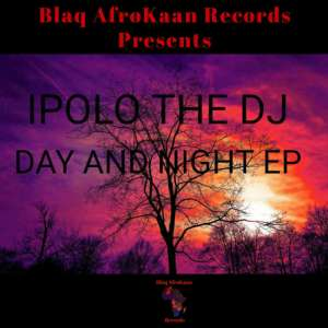 IPOLO THE DJ - Day And Night (EP)