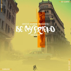 Rarebreed & Groove Govnor - Be My Friend (Afro Dub Rework). deep house tracks, house music download, african house music, soulful house, deep house datafilehost, afro house music, afro deep house, latest sa house music