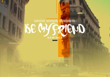 Groove Govnor & Rarebreed - Be My Friend (Gabbana Remix)
